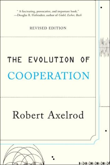 Axelrod, Robert: The Evolution of Cooperation